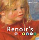 Renoir's Colors by Marie Selier (Hardback, 2010)