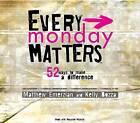Every Monday Matters by Matthew Emerzian, Kelly Bozza (CD-Audio, 2008)
