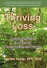 Thriving Loss: Move Beyond Grief to a Place of Peace, Passion and Purpose by Tabitha Jayne Cpc Acc (Hardback, 2011)