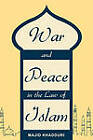 War and Peace in the Law of Islam by University Distinguished Research Professor Majid Khadduri (Paperback / softback, 2010)