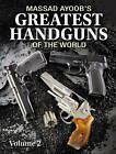 Massad Ayoob's Greatest Handguns of the World: Volume 2 by Massad Ayoob (Paperback, 2012)