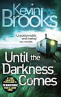 Until the Darkness Comes by Kevin Brooks (Paperback, 2012)