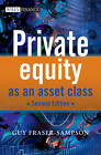 Private Equity as an Asset Class by Guy Fraser-Sampson (Hardback, 2010)