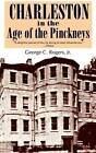 Charleston in the Age of the Pinckneys by George C. Rogers (Paperback, 1989)