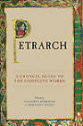 Petrarch: A Critical Guide to the Complete Works by The University of Chicago Press (Paperback, 2012)