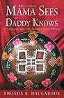 More Than Mama Sees or Daddy Knows: An Autobiography and Creative Expression in Lessons of Wisdom by Rhonda B Haugabook (Paperback / softback, 2013)
