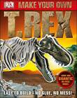 Make Your Own T-Rex by DK (Hardback, 2012)