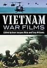 Vietnam War Films: Over 600 Feature, Made-for-tv, Pilot and Short Movies, 1939-1992, from the United States, Vietnam, France, Belgium, Australia, Hong Kong, South Africa, Great Britain and Other Countries by McFarland & Co  Inc (Paperback, 2011)