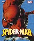 Spider-Man Inside the World of Your Friendly Neighbourhood Hero by Dorling Kindersley Ltd (Hardback, 2012)