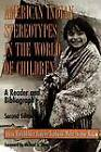 American Indian Stereotypes in the World of Children: A Reader and Bibliography by Yvonne Wakim, Arlene B. Hirschfelder, Paulette Fairbanks Molin, Michael A. Dorris (Paperback, 1999)