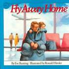 Fly away Home by Eve Bunting (Paperback, 1991)