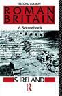 Roman Britain: A Sourcebook by Taylor & Francis Ltd (Hardback, 1996)