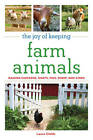 Joy of Keeping Farm Animals by L. Childs (Paperback, 2010)