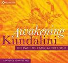 Awakening Kundalini: The Path to Radical Freedom by Lawrence Edwards (CD-Audio, 2012)