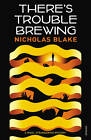 There's Trouble Brewing by Nicholas Blake (Paperback, 2012)