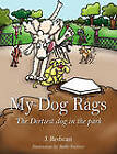 My Dog Rags: The Dirtiest Dog in the Park by Joan Redican (Paperback / softback, 2010)