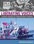 Liberating Voices: A Pattern Language for Communication Revolution by Douglas Schuler (Paperback, 2008)