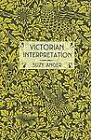 Victorian Interpretation by Suzy Anger (Hardback, 2005)