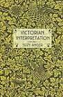 Victorian Interpretation by Suzy Anger (Hardback, 2005)