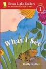 What I See by Holly Keller (Hardback, 2003)