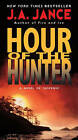 Hour of the Hunter by J A Jance (Paperback / softback, 2011)