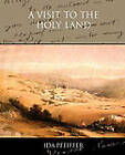 A Visit to the Holy Land by Ida Pfeiffer (Paperback / softback, 2009)