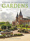 A Guide to Smithsonian Gardens by Carole Ottesen (Paperback, 2011)