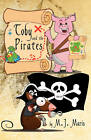 Toby and the Pirates by M J Maris (Paperback / softback, 2009)