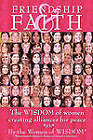 Friendship and Faith by Women of Wisdom (Paperback, 2010)