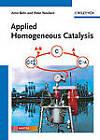 Applied Homogeneous Catalysis by Axel Brehm, Peter Neubert, Arno Behr (Hardback, 2012)