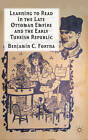 Learning to Read in the Late Ottoman Empire and the Early Turkish Republic by Benjamin C. Fortna (Paperback, 2010)