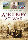 Anglesey at War by Geraint Jones (Paperback, 2012)