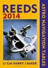 Reeds Astro-Navigation Tables 2014: 2014 by Lt Cdr Harry J. Baker (Paperback, 2013)