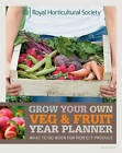 RHS Grow Your Own Veg & Fruit Year Planner: What to Do When for Perfect Produce by Octopus Publishing Group (Paperback, 2012)