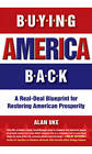 Buying America Back: A Real Deal Blueprint for Restoring American Prosperity by Alan Uke (Paperback, 2012)
