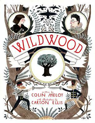 Meloy, Colin, Wildwood: The Wildwood Chronicles, Book I (Wildwood Trilogy), Very