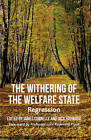 The Withering of the Welfare State: Regression by Palgrave Macmillan (Hardback, 2012)