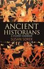 Ancient Historians: A Student Handbook by Susan Sorek (Paperback, 2012)