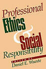 Professional Ethics and Social Responsibility by Daniel E. Wueste (Paperback, 1994)