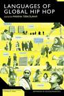 The Languages of Global Hip Hop by Continuum Publishing Corporation (Paperback, 2012)