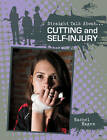 Cutting and Self-injury by Rachel Eagen (Paperback, 2010)