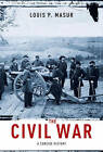 The Civil War: A Concise History by Louis P. Masur (Hardback, 2011)