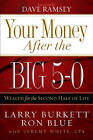 Your Money After the Big 5-0: Wealth for the Second Half of Life by Larry Burkett, Ron Blue (Paperback / softback)