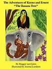 The Adventures of Keeno & Ernest  : The Banana Tree by Maggie Van Galen (Hardback, 2011)
