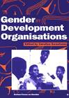 Gender in Development Organisations by Oxfam Publishing (Paperback, 1997)