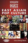 Structure, Audience, and Soft Power in East Asian Pop Culture by Chua Beng Huat (Paperback, 2012)