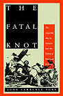 The Fatal Knot: The Guerrilla War in Navarre and the Defeat of Napoleon in Spain by John Lawrence Tone (Paperback, 2005)