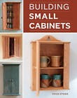 Building Small Cabinets by Doug Stowe (Paperback, 2011)