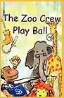 The Zoo Crew Play Ball by JudyBee (Paperback, 2011)