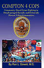 Compton 4 Cops: Community-Based Crime Fighting in Disadvantaged Racially and Ehtnically Diverse Urban Communities by Ron L Dowell (Paperback / softback, 2010)